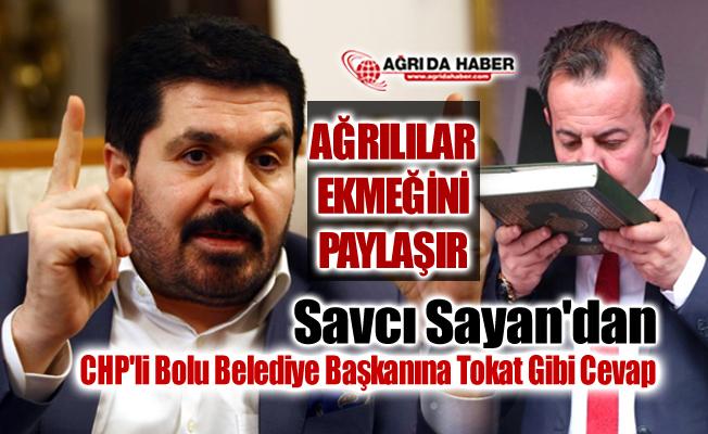 Savcı Sayan'dan CHP Bolu Belediye Başkanı Tanju Özcan İnsanlık Dersi