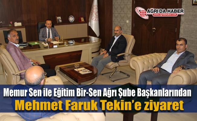 Memur Sen ile Eğitim Bir-Sen Ağrı Şube başkanlarından Mehmet Faruk Tekin'e ziyaret