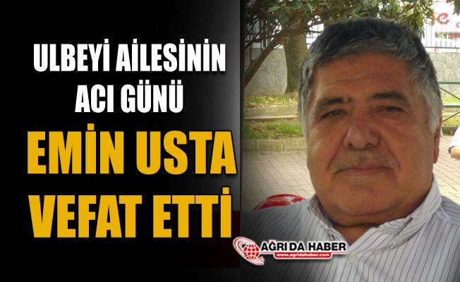 Ağrı'nın Tanınmış Eşraflarından Emin Ulbeyi vefat etti