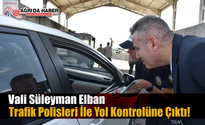 Vali Elban Trafik Kontrolünde