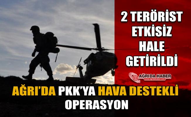 Ağrı'da Hava Destekli PKK Operasyonu: 2 Terörist Öldürüldü