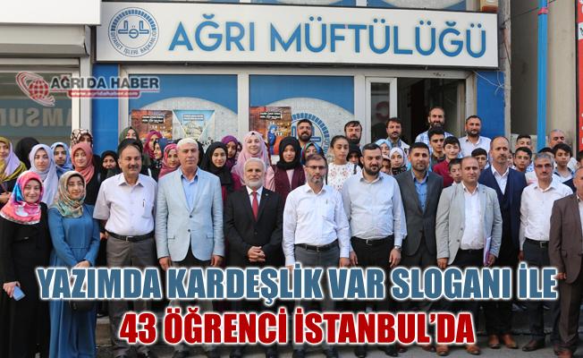 Ağrı Müftülüğü Yazımda Kardeşlik Var projesi ile 43 Öğrenciyi İstanbul'a gönderdi