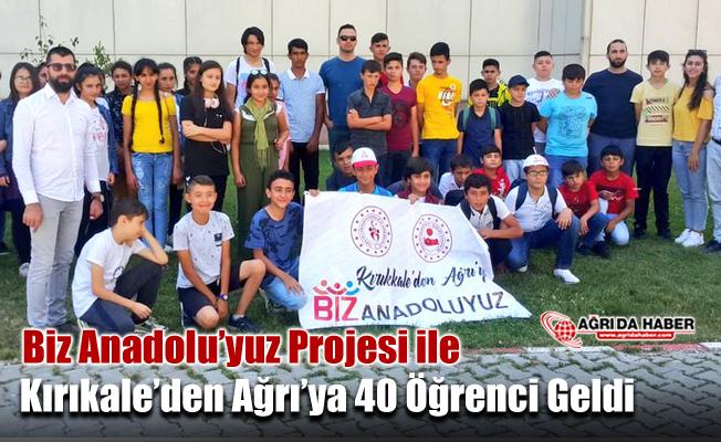 Biz Anadolu'yuz Projesi ile Kırıkkale'den Ağrı'ya 40 öğrenci geldi