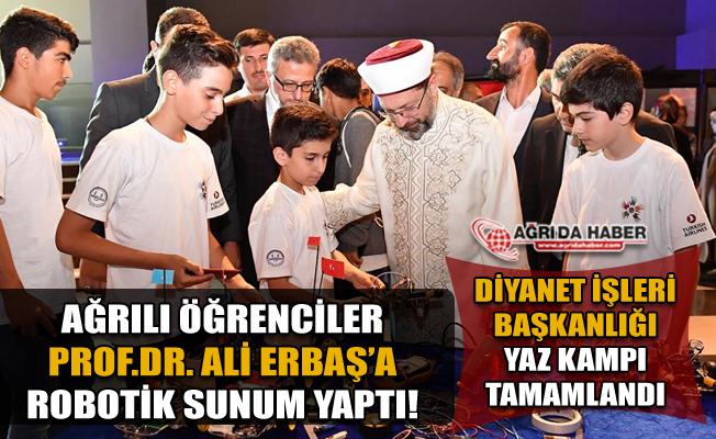 Diyanet İşleri Başkanı Ali Erbaş'a Ağrılı Robotik Kodlama öğrencilerinden Sunum