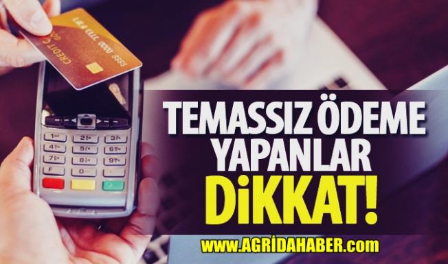 Temassız Ödeme Yapanlar 1 Ağustos İtibari ile Rakamlar değişiyor