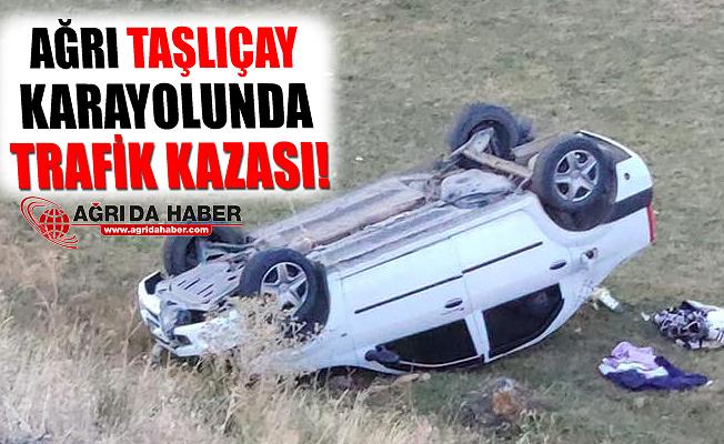 Ağrı Taşlıçay karayolunda Trafik Kazası!