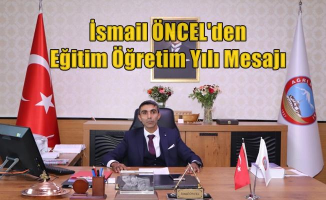 Ağrı Belediye Başkan Yardımcısı İsmail Öncel'in Yeni Eğitim-Öğretim Yılı Mesajı