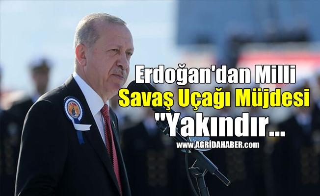 """Erdoğan'dan Milli Savaş Uçağı Müjdesi """"Yakındır..."""