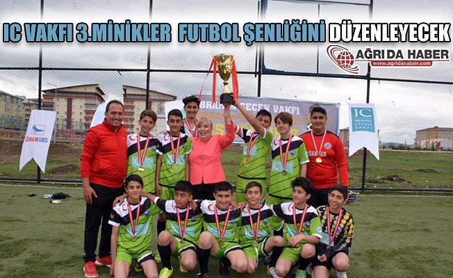 IC Vakfı 3'ncü Minikler Futbol Şenliğini Düzenleyecek!