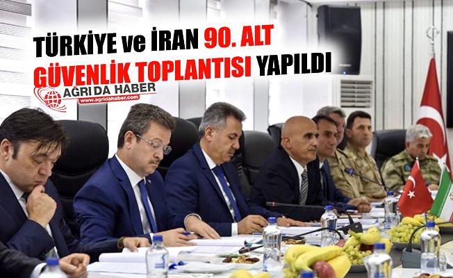 Türkiye ve İran 90. Alt Güvenlik Toplantısı Yapıldı!