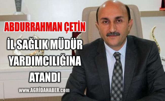 Abdurrahman Çetin; İl Sağlık Müdür Yardımcılığına Atandı