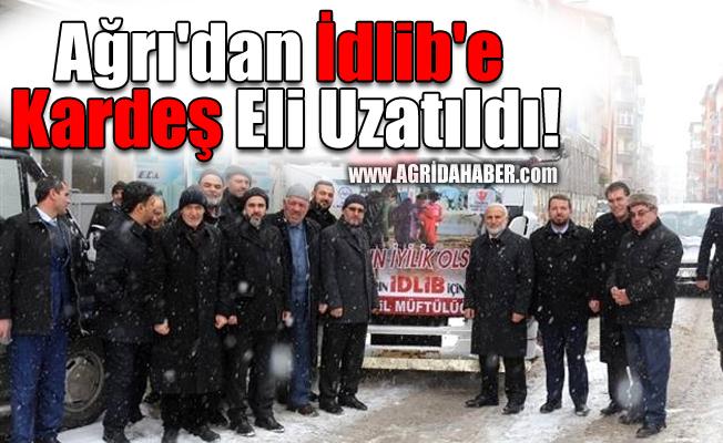 Ağrı'dan İdlib'e Kardeş Eli Uzatıldı!