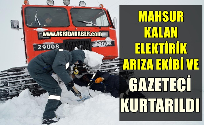 Elektrik arıza ekibi ve İLKHA muhabiri mahsur kaldıkları yerden kurtarıldı