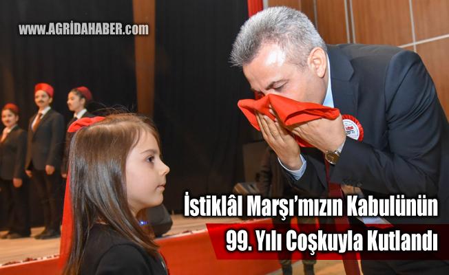 İstiklâl Marşı'mızın Kabulünün 99. Yılı Ağrı'da Coşkuyla Kutlandı