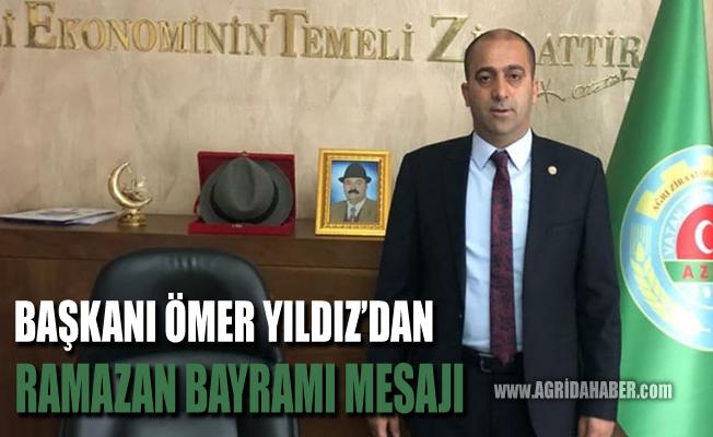 Ağrı Ziraat Odası Başkan Ömer Yıldız'ın Bayram Mesajı