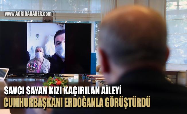 Erdoğan Savcı Sayan Aracılığıyla Kızları Kaçırılan Ağrılı Aileyle Görüştü
