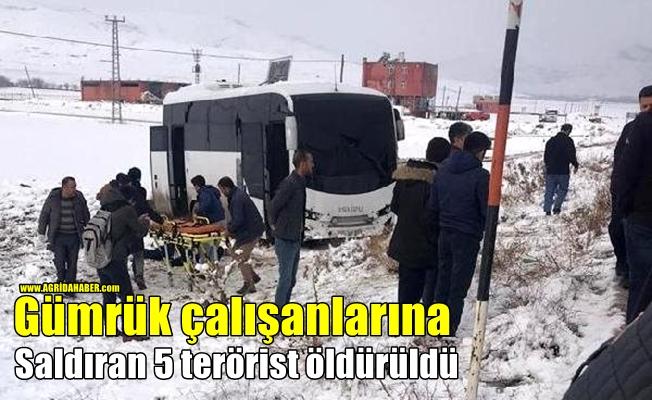 Gümrük çalışanlarına saldıran 5 terörist öldürüldü
