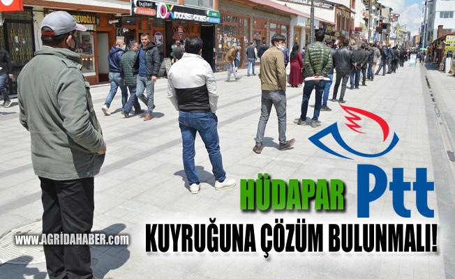 HÜDA PAR Ağrı İl Başkanı Şaban Gökhan: PTT kuyruğuna çözüm bulunmalı