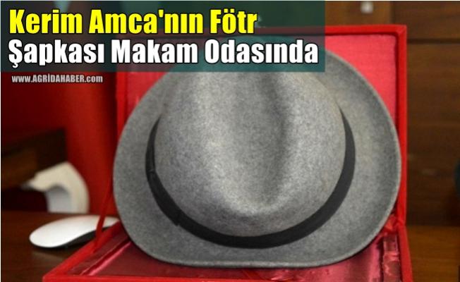 Kerim Amca'nın fötr şapkası makam odasında