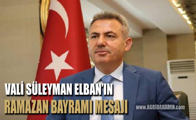Vali süleyman Elban'ın Ramazan Bayramı Mesajı