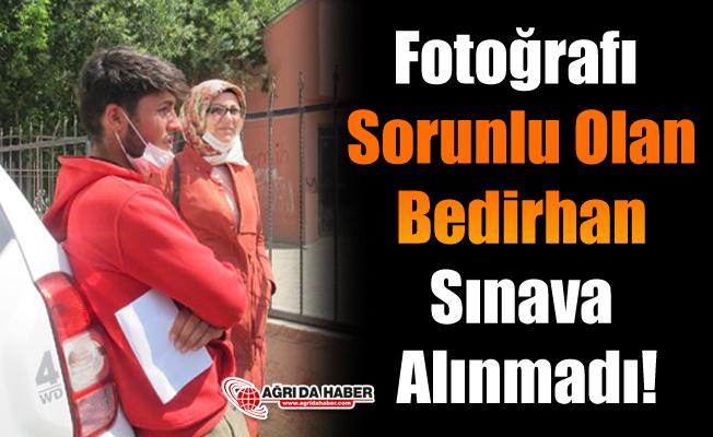 Fotoğrafı Sorunlu olan Bedirhan Sınava Alınmadı!