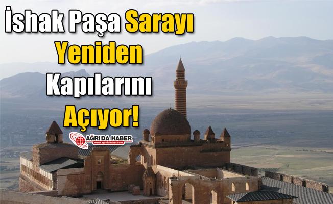 İshak Paşa Sarayı Yeniden kapılarını Açıyor!