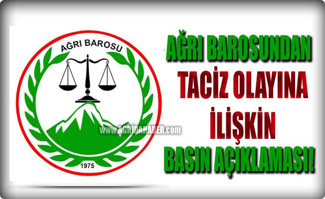 Ağrı Barosu'ndan Taciz olayına ilişkin basın açıklaması!