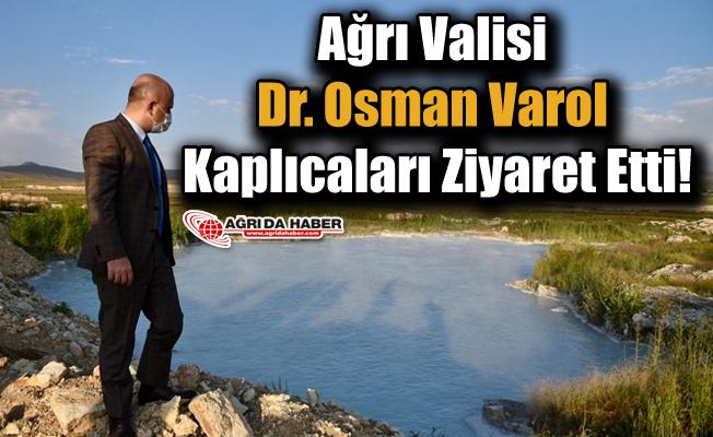 Ağrı Valisi Dr. Osman Varol Kaplıcaları Ziyaret Etti!