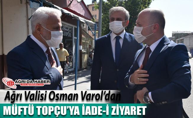 Ağrı Valisi Osman Varol'dan Müftü Topçu'ya İade-i Ziyaret