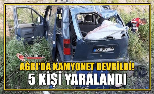 Ağrı'da Kamyonet Devrildi 5 Kişi Yaralandı
