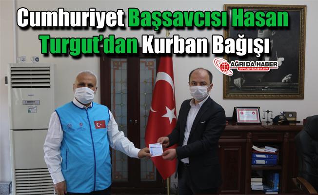 Cumhuriyet Başsavcısı Hasan Turgut'dan Kurban Bağışı