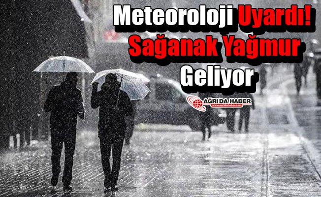 Meteoroloji Uyardı! Sağanak Yağmur Geliyor