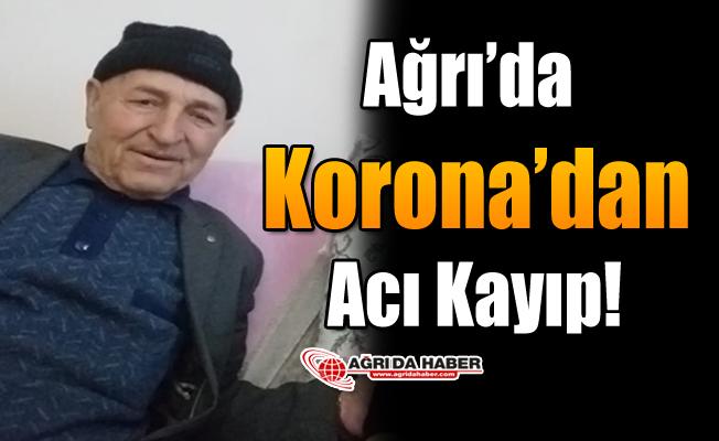 Ağrı'da Korona'dan Acı Kayıp!