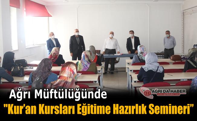 """Ağrı Müftülüğü """"Kur'an Kursları Eğitime Hazırlık Semineri"""" düzenledi"""
