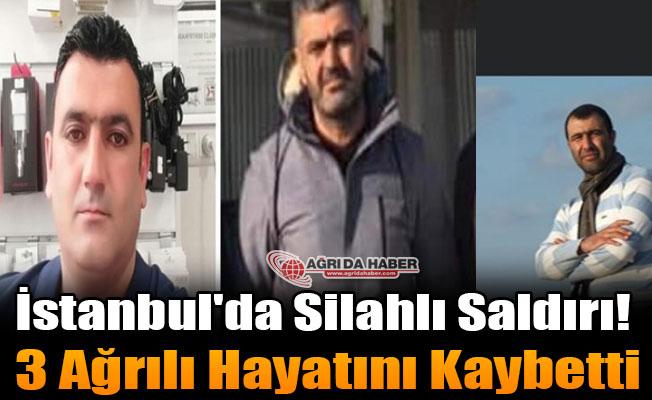 İstanbul'da Silahlı Saldırı! 3 Ağrılı Hayatını Kaybetti