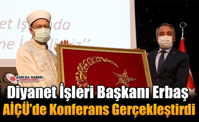 Diyanet İşleri Başkanı Erbaş AİÇÜ'de Konferans Gerçekleştirdi