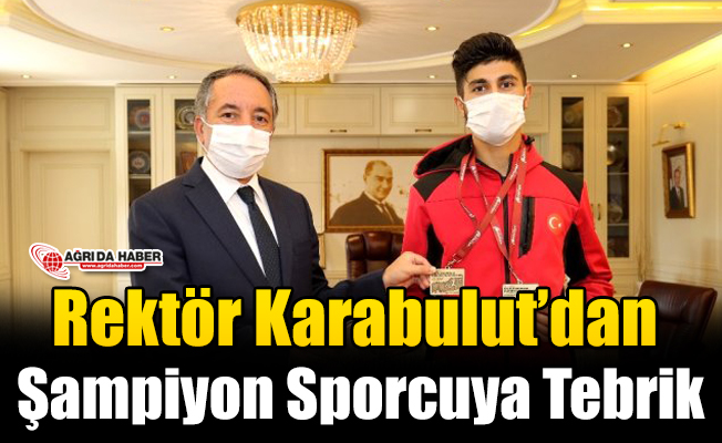 Rektör Karabulut Şampiyon Sporcuyu Kutladı