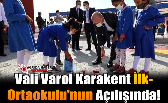 Vali Varol Karakent İlk-Ortaokulu'nun Açılışında!