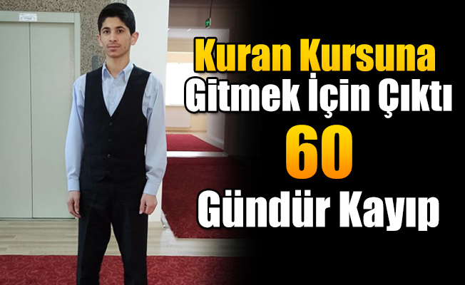 Ağrı'da Kayıp Gençten 60 Gündür Haber Alınamıyor