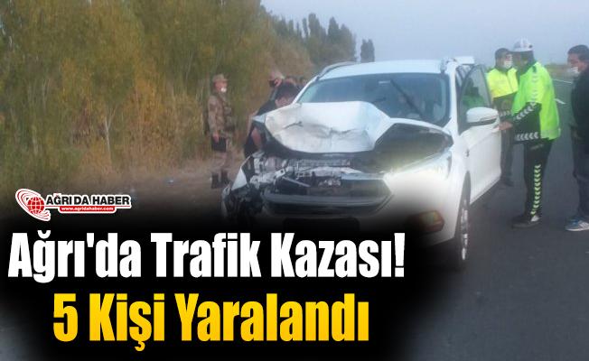 Ağrı'da Trafik Kaza! 5 Kişi Yaralandı