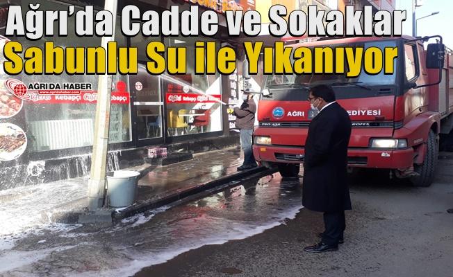 Ağrı'da Cadde ve Sokaklar Sabunlu Su ile Yıkanıyor