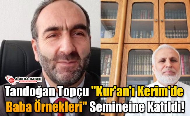 """Tandoğan Topçu """"Kur'an'ı Kerim'de Baba Örnekleri"""" Semineine Katıldı!"""