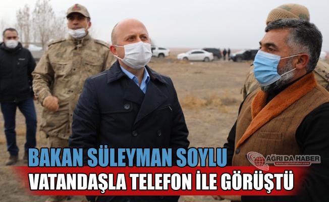 İçişleri BakanıSüleyman Soylu, Ağrı'da Vatandaşlarla Telefonla Görüştü