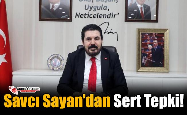 Savcı Sayan'dan Kılıçdaroğlu'na Sert Tepki