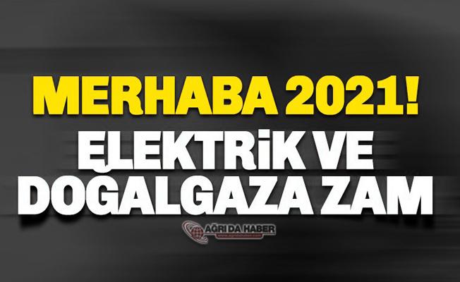 2021 Yılının ilk zammı Doğalgaz ve Elektriğe