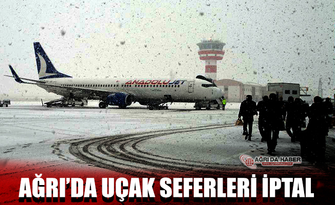 Ağrı'da Kar Yağışı Hayatı olumsuz etkiliyor! Uçak Seferleri İptal