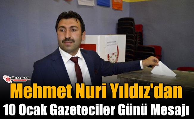 Mehmet Nuri Yıldız'dan 10 Ocak Gazeteciler Günü Mesajı