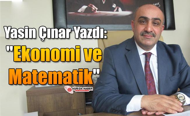 """Yasin Çınar Yazdı: """"Ekonomi ve Matematik"""""""