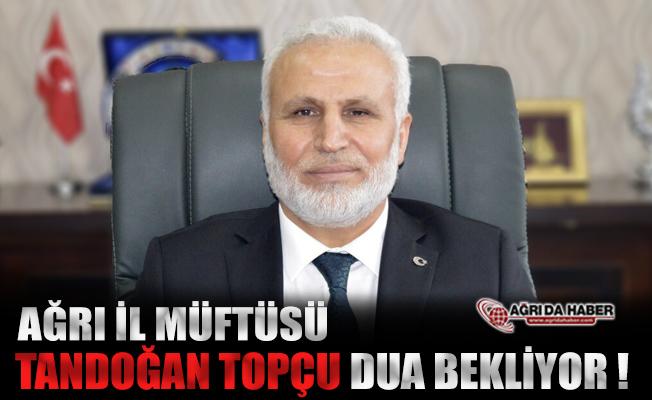 Ağrı İl Müftüsü Tandoğan Topçu Kalp Krizi Geçirdi!