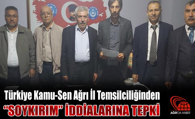"""Türkiye Kamu-Sen Ağrı İl Temsilciliğinden """"Soykırım"""" İddiasına Tepki"""